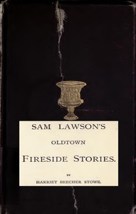 Cover of the book Sam Lawson's Oldtown fireside stories by Harriet Beecher Stowe