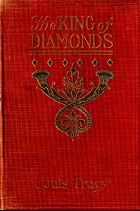 Cover of the book The king of diamonds; a tale of mystery and adventure by Louis Tracy