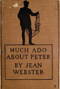 Cover of the book Much ado about Peter by Jean Webster