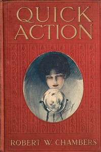 Cover of the book Quick action by Robert W. (Robert William) Chambers