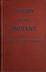 Cover of the book History of the Indians, of North and South America by Samuel G. (Samuel Griswold) Goodrich