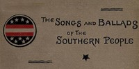 Cover of the book Songs and ballads of the southern people. 1861-1865 by Frank Moore