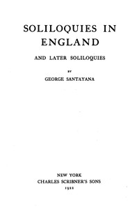 Cover of the book Soliloquies in England and later soliloquies by George Santayana