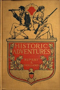 Cover of the book Historic adventures; tales from American history by Rupert Sargent Holland