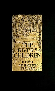 Cover of the book The river's children, an idyl of the Mississippi by Ruth McEnery Stuart