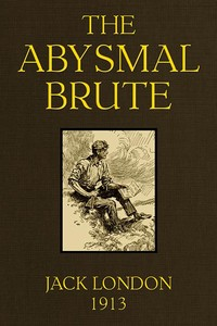Cover of the book The abysmal brute by Jack London