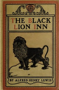 Cover of the book The Black Lion inn by Alfred Henry Lewis