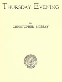 Cover of the book Thursday evening by Christopher Morley