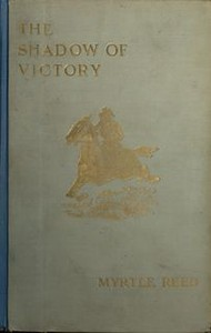 Cover of the book The shadow of victory; a romance of Fort Dearborn by Myrtle Reed