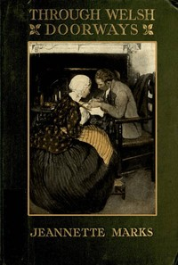 Cover of the book Through Welsh doorways by Jeannette Augustus Marks
