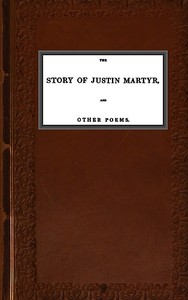 Cover of the book The story of Justin Martyr and other poems by Richard Chenevix Trench