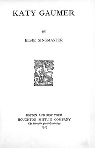 Cover of the book Katy Gaumer, by Elsie Singmaster by Elsie Singmaster