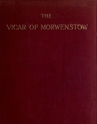 Cover of the book The vicar of Morwenstow, being a life of Robert Stephen Hawker by S. (Sabine) Baring-Gould