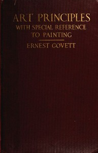 Cover of the book Art principles with special reference to painting; together with notes on the illusions produced by the painter by Ernest Govett
