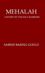 Cover of the book Mehalah, a story of the salt marshes by S. (Sabine) Baring-Gould