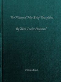 Cover of the book The history of Miss Betsy Thoughtless (Volume 2) by Eliza Fowler Haywood