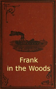 Cover of the book Frank in the woods by Harry Castlemon
