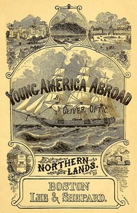 Cover of the book Northern lands, or, young America in Russia and Prussia : a story of travel and adventure by Oliver Optic