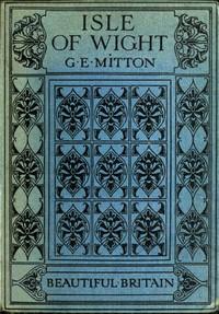 Cover of the book The Isle of Wight by G. E. (Geraldine Edith) Mitton
