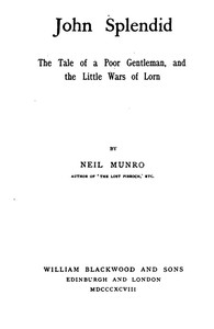 Cover of the book John Splendid; the tale of a poor gentleman and the little wars of Lorn by Neil Munro