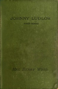 Cover of the book Johnny Ludlow : first series by Henry Wood
