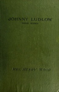 Cover of the book Johnny Ludlow : third series by Henry Wood
