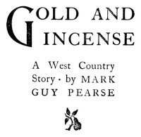 Cover of the book Gold and incense : a west country story by Mark Guy Pearse