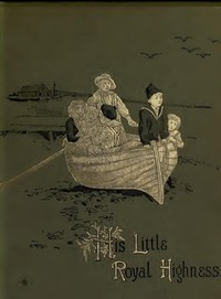 Cover of the book His little royal highness by Ruth Ogden