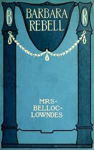 Cover of the book Barbara Rebell by Marie Belloc Lowndes