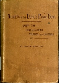 Cover of the book Nuggets in the devil's punch bowl, and other Australian tales by Andrew Robertson