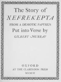 Cover of the book The story of Nefrekepta from a demotic papyrus by Gilbert Murray