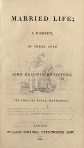 Cover of the book Married life: a comedy, in three acts by John Baldwin Buckstone