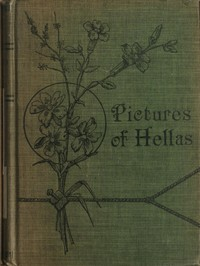 Cover of the book Pictures of Hellas; the five tales of ancient Greece by Peder Mariager