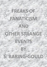 Cover of the book Freaks of fanaticism and other strange events by S. (Sabine) Baring-Gould