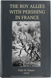 Cover of the book The boy allies with Pershing in France by Clair W. (Clair Wallace) Hayes