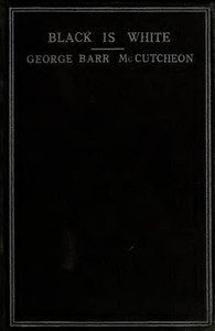 Cover of the book Black is white by George Barr McCutcheon