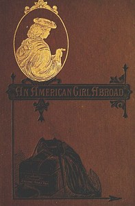Cover of the book An American girl abroad by Adeline Trafton