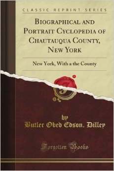 Cover of the book Biographical and portrait cyclopedia of Chautauqua County, New York by Butler F. ed Dilley