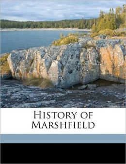 Cover of the book History of Marshfield (Volume 3) by Lysander Salmon Richards