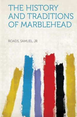 cover for book The history and traditions of Marblehead