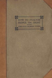 cover for book How to Analyze People on Sight Through the Science of Human Analysis: The Five Human Types