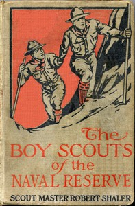Cover of the book The Boy Scouts of the Naval Reserve by Robert Shaler