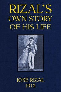 Cover of the book Rizal's own story of his life by José Rizal