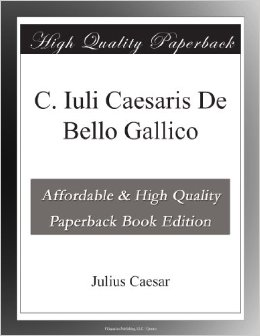 Cover of the book C. Iuli Caesaris De Bello Gallico by Julius Caesar