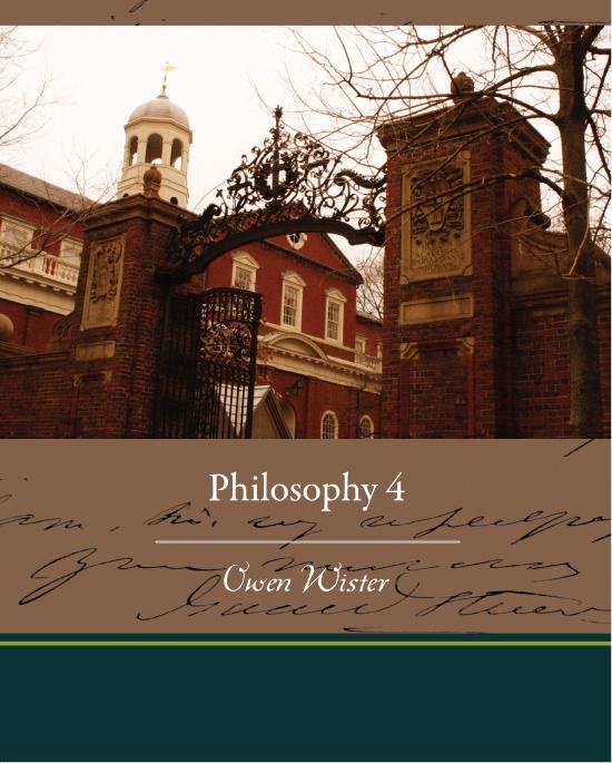Cover of the book Philosophy 4: A Story of Harvard University by Owen Wister