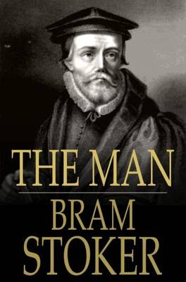 Cover of the book The Man by Bram Stoker