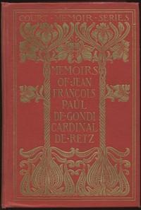Cover of the book Memoirs of Jean François Paul de Gondi, Cardinal de Retz — Complete by Jean François Paul de Gondi de Retz