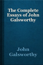 cover for book The Complete Essays of John Galsworthy