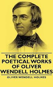 Cover of the book The Poetical Works of Oliver Wendell Holmes — Complete by Oliver Wendell Holmes
