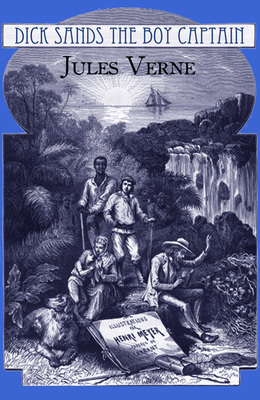 Cover of the book Dick Sands, the Boy Captain by Jules Verne